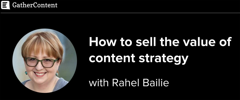 GatherContent: How to Sell the Value of Content Strategy with Rahel Bailie